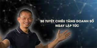 30 TUYỆT CHIÊU GIA TĂNG DOANH SỐ NGAY LẬP TỨC - Giảng viên: Phạm Thành Long - Diễn giả - Luật sư