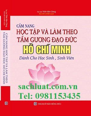 Cẩm nang học tập và làm theo tấm gương đạo đức Hồ Chí Minh dành cho học sinh, sinh viên