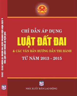 Chỉ dẫn áp dụng luật đất đai và các văn bản hướng dẫn thi hành từ 2013 - 2015