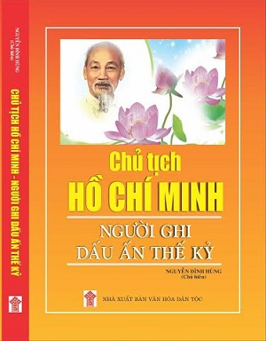Chủ tịch Hồ Chí Minh – Người ghi dấu ấn thế kỷ