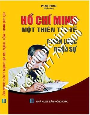 Hồ Chí Minh – Một thiên tài về chiến lược quân sự