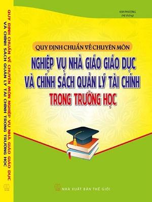 Quy định chuẩn về chuyên môn nghiệp vụ nhà giáo giáo dục và chính sách quản lý tài chính trong trường học.