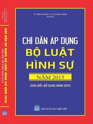 Sách Chỉ Dẫn Áp Dụng Bộ Luật Hình Sự 2015 Sửa Đổi, Bổ Sung 2017