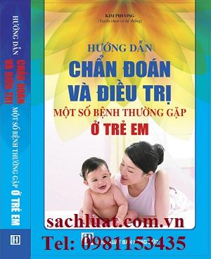 Sách hướng dẫn chẩn đoán và điều trị một số bệnh thường gặp ở trẻ em