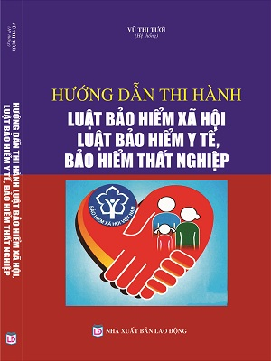 Sách Hướng Dẫn Thi Hành Luật Bảo Hiểm Xã Hội Luật Bảo Hiểm Y Tế, Bảo Hiểm Thất Nghiệp