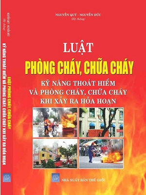 Sách luật phòng cháy và chữa cháy kỹ năng thoát hiểm và phòng cháy, chữa cháy khi xảy ra hỏa hoạn.