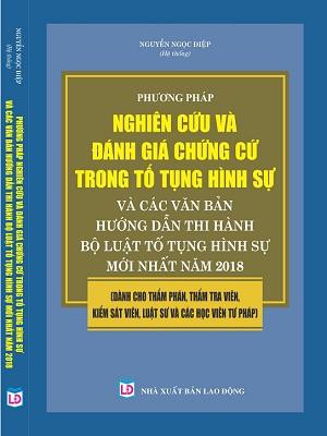 Sách Phương Pháp Nghiên Cứu và Đánh Giá Chứng Cứ Trong Tố Tụng Hình Sự