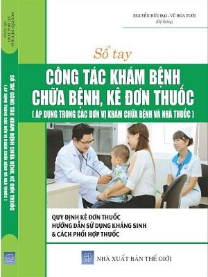 Sổ tay công tác khám bệnh, chữa bệnh, kê đơn thuốc