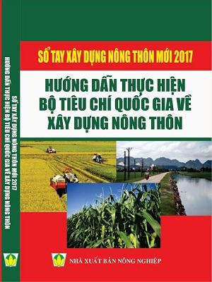 Sổ tay xây dựng nông thôn mới 2017 hướng dẫn thực hiện bộ tiêu chí quốc gia về xây dựng nông thôn