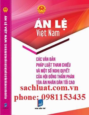 Án lệ Việt Nam các văn bản pháp luật tham chiếu và một số nghị quyết của Hội đồng thẩm phán tòa án nhân dân tối cao
