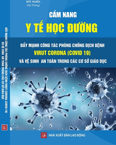 Cẩm nang y tế học đường - Đẩy mạnh công tác phòng chống dịch bệnh virut Corona (COVID-19) và vệ sinh an toàn trong các cơ sở giáo dục