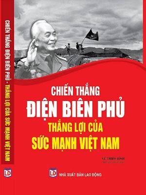 Chiến Thắng Điện Biên Phủ Thắng Lợi Của Sức Mạnh Việt Nam