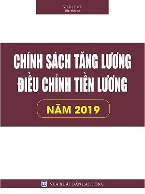 Chính Sách Tăng Lương, Điều Chỉnh Tiền Lương Năm 2019