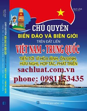 Chủ quyền Biển Đảo và Biên giới trên đất liền Việt Nam - Trung Quốc tiến tới vì hòa bình, ổn định, hữu nghị, hợp tác, Phát triển