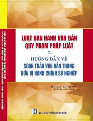 Luật ban hành văn bản quy phạm pháp luật và hướng dẫn về soạn thảo văn bản trong đơn vị hành chính sự nghiệp