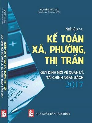 Nghiệp vụ kế toán xã, phường, thị trấn và quy định mới về quản lý ngân sách 2017