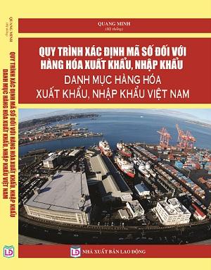 Quy trình xác định mã số đối với hàng hóa xuất khẩu, nhập khẩu danh mục hàng hóa xuất khẩu nhập khẩu Việt Nam