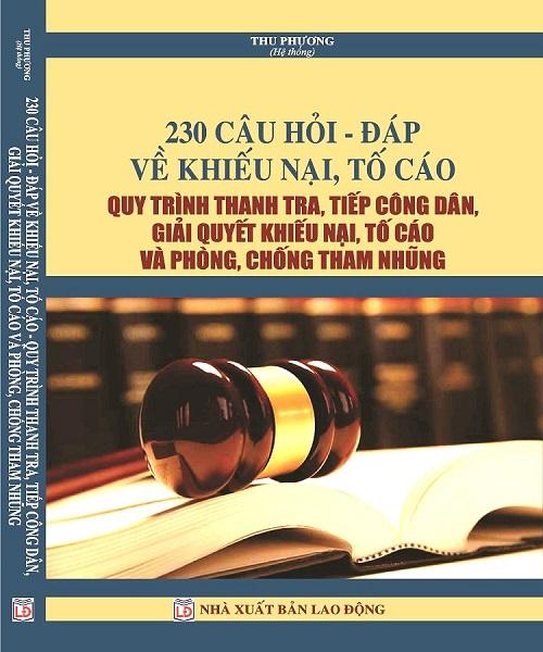 Sách 230 Câu Hỏi - Đáp Về Khiếu Nại, Tố Cáo Quy Trình Thanh Tra, Tiếp Công Dân, Giải Quyết Khiếu Nại, Tố Cáo Và Phòng, Chống Tham Nhũng