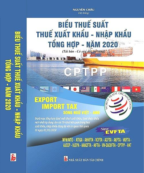 Sách Biểu thuế XNK 2020 (Tái bản, Bổ Sung)