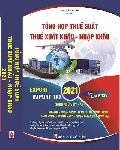Sách Biểu Thuế XNK 2021 Song Ngữ Việt - Anh