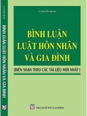 Sách Bình luận Luật Hôn nhân và gia đình (Biên soạn theo các tài liệu mới nhất)
