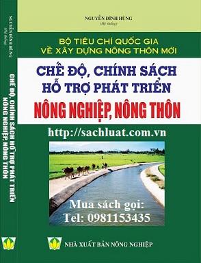 Sách bộ tiêu chí quốc gia về xây dựng nông thôn mới, chế độ chính sách hỗ trợ phát triển nông nghiệp nông thôn