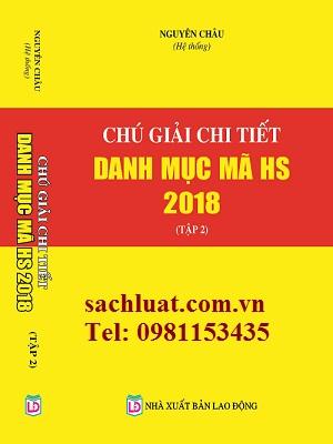 Sách Chú Giải Chi Tiết Danh Mục Mã HS 2018