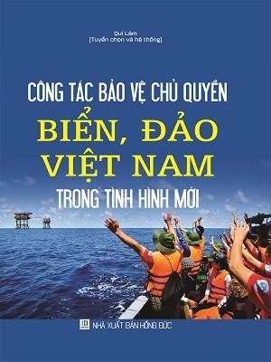 Sách Công Tác Bảo Vệ Chủ Quyền Biển, Đảo Việt Nam Trong Tình Hình Mới