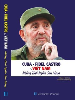 Sách Cuba Fidel Castro và Việt Nam những nghĩa tình sâu nặng