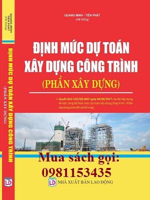 Sách định mức dự toán xây dựng công trình 2017 Phần Xây Dựng