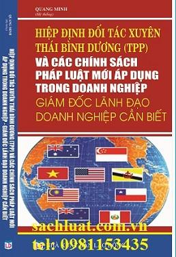 sách Hiệp định đối tác xuyên Thái Bình Dương (TPP) và các chính sách pháp luật  mới áp dụng trong doanh nghiệp giám đốc lãnh đạo doanh nghiệp cần biết