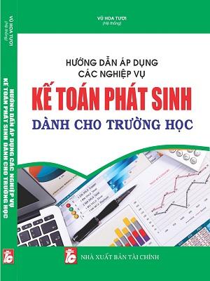 Sách hướng dẫn áp dụng các nghiệp vụ kế toán phát sinh dành cho trường học