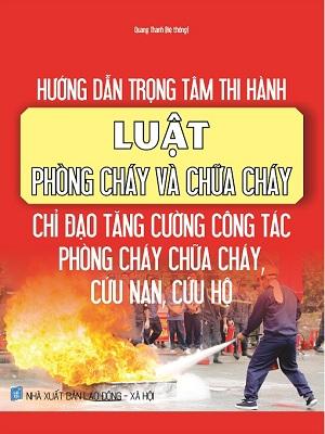 Sách hướng dẫn trọng tâm thi hành luật phòng cháy và chữa cháy