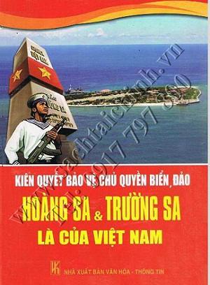 Sách Kiên quyết bảo vệ chủ quyền biển, đảo - Hoàng Sa và Trường Sa là của Việt Nam