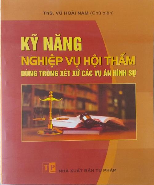 Sách Kỹ Năng Nghiệp Vụ Hội Thẩm Dùng Trong Xét Xử Các Vụ Án Hình Sự