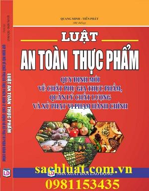 Sách luật an toàn thực phẩm quy định mới về chất phụ gia thực phẩm quản lý chất lượng và xử phạt vi phạm hành chính