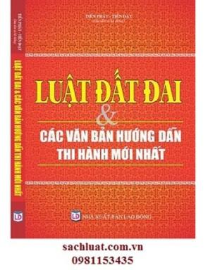 Sách luật đất đai và các văn bản hướng dẫn thi hành mới nhất