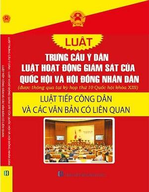 Sách luật trưng cầu dân ý, luật hoạt động giám sát của Quốc Hội và Hội Đồng Nhân Dân, Luật tiếp công dân và các văn bản có liên quan