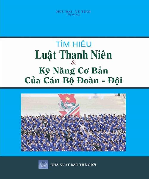 Sách Tìm Hiểu Luật Thanh Niên & Kỹ Năng Cơ Bản Của Cán Bộ Đoàn, Đội