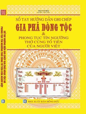 Sổ tay hướng dẫn ghi chép gia phả dòng tộc và phong tục tín ngưỡng thờ cúng tổ tiên của người việt