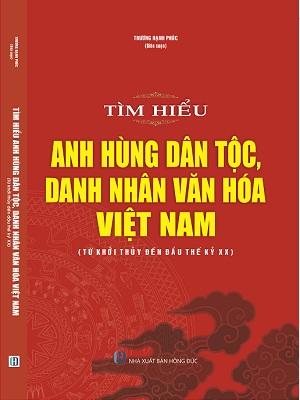 Tìm Hiểu Anh Hùng Dân Tộc Danh Nhân Văn Hóa Việt Nam